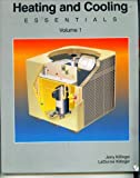img - for Heating and Cooling Essentials Volume 1 by Jerry Killinger (2005-05-04) book / textbook / text book