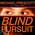 Blind Pursuit (       UNABRIDGED) by Michael Prescott Narrated by Allison McLemore