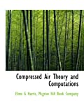 Compressed Air Theory and Computations (1140195131) by Harris, Elmo G