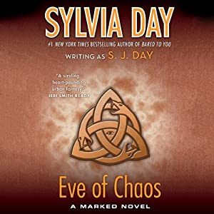 Eve of Chaos: Marked, Book 3 | [Sylvia Day]
