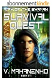 Survival Quest (The Way of the Shaman: Book #1) (English Edition)