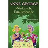 """M�rderische Familienbande: Romanvon """"Anne George"""""""