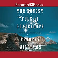 The Honest Folk of Guadeloupe: An Anne Marie Laveaud Mystery (       UNABRIDGED) by Timothy Williams Narrated by Barbara Rosenblat