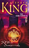 The Dark Tower VI: Song of Susannah (1416503927) by Stephen King