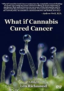 What If Cannabis Cured Cancer [Import]