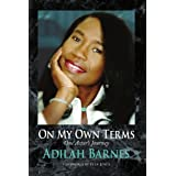 On My Own Terms: One Actor's Journey ~ Adilah Barnes