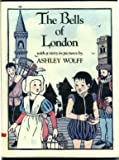 The Bells of London: With a Story in Pictures (0396084850) by Wolff, Ashley