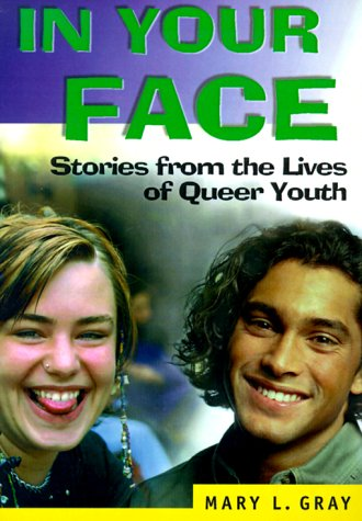In Your Face: Stories from the Lives of Queer Youth (Haworth Gay & Lesbian Studies)