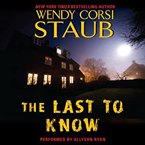 The Last to Know | [Wendy Corsi Staub]