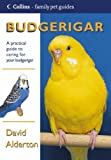 Budgerigar (Collins Famliy Pet Guide) (0007122845) by Alderton, David