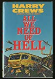 All We Need of Hell (0060156805) by Crews, Harry