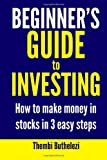 img - for Beginner's Guide To Investing: How To Make Money In Stocks With 3 Easy Steps book / textbook / text book