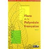 FLORE DE LA POLYNESIE FRANCAISE. : Volume 1, Cannabaceae, Cecropiaceae, Euphorbiaceae, Moraceae, Piperaceae, Ulmaceae...