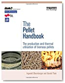 The Pellet Handbook: The Production and Thermal Utilization of Biomass Pellets
