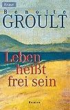 img - for Leben hei t frei sein. book / textbook / text book