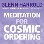 Meditation for Cosmic Ordering | [Glenn Harrold]