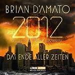 2012. Das Ende aller Zeiten | Brian D'Amato