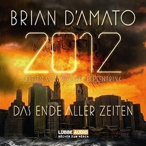 2012. Das Ende aller Zeiten Hörbuch