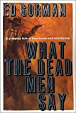 What The Dead Men Say (0312878001) by Gorman, Ed