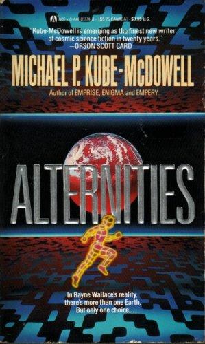 Alternities, Michael P. Kube-McDowell