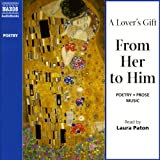 img - for A Lover's Gift from Her to Him (Unabridged Selections) book / textbook / text book