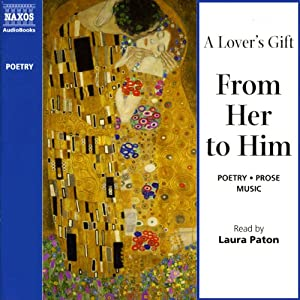 A Lover's Gift from Her to Him (Unabridged Selections) | [Elizabeth Barrett Browning, Christine Rossetti, William Shakespeare, more]