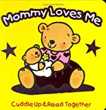 My Mommy Loves Me (Cuddle Up & Read Together)