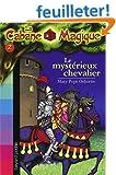 La Cabane Magique, Tome 2 : Le myst�rieux chevalier