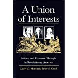 A Union of Interests: Political and Economic Thought in Revolutionary America (American Political Thought (University Press of Kansas)) ~ Cathy D. Matson
