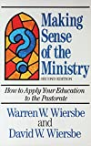 Making Sense of the Ministry/How to Apply Your Education to the Pastorate (0801096952) by Wiersbe, Warren W.