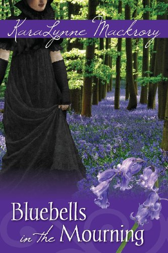 Bluebells in the Mourning by KaraLynne Mackrory