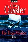 Die Troja-Mission: Roman