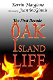 img - for Oak Island Life: The First Decade (Life on Oak Island from 1795-1825) (Volume 1) book / textbook / text book