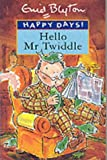 Hello Mr Twiddle Parragon (0752527916) by Parragon