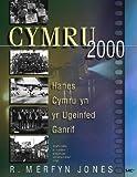 img - for Cymru 2000: Hanes Cymru yn yr Ugeinfed Ganrif (English, Welsh and Welsh Edition) book / textbook / text book