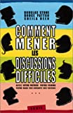 Comment mener les discussions difficiles (French Edition) (2020399520) by Stone, Douglas