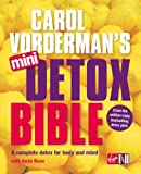 Carol Vorderman Carol Vorderman's Mini Detox Bible: A complete detox for body and mind