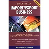 Building an Import/Export Business ~ Kenneth D. Weiss