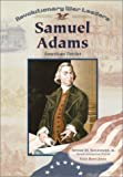 Samuel Adams: Patriot (Revolutionary War Leaders) (0791063879) by Jones, Veda Boyd