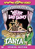 Wilbur and the Baby Factory/Tanya
