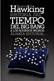 Stephen W. Hawking Historia del tiempo / A Brief History of Time: Del big bang a los agujeros negros / From the Big Bang to Black Holes