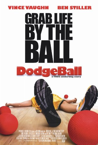 Dodgeball: A True Underdog Story - Movie Poster - 27