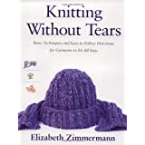Knitting Without Tears: Basic Techniques and Easy-to-Follow Directions for Garments to Fit All Sizesby Elizabeth Zimmermann