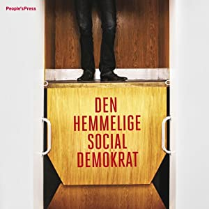 Den hemmelige socialdemokrat [The Secret Social Democrat] Audiobook