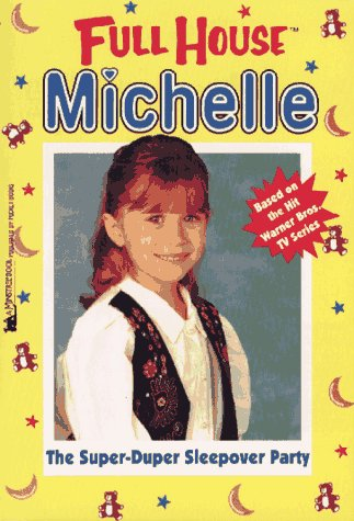 The Super-Duper Sleepover Party (Full House Michelle) (Full House Michelle compare prices)