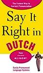 Say It Right in Dutch: The Fastest Wa...