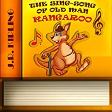 The Sing-Song of Old Man Kangaroo (       UNABRIDGED) by Rudyard Kipling Narrated by Maria Tolkacheva
