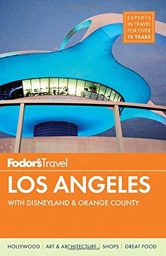 Fodor's Los Angeles: with Disneyland & Orange County (Full-color Travel Guide) PDF