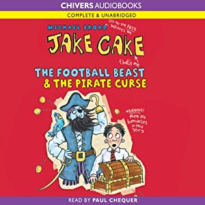 Jake Cake: The Football Beast & The Pirate Curse | [Michael Broad]