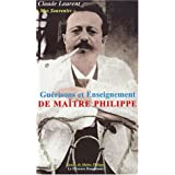 Gu�risons et enseignement de Ma�tre Philippepar Claude Laurent